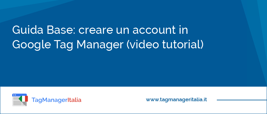 Guida Base: creare un account in Google Tag Manager
