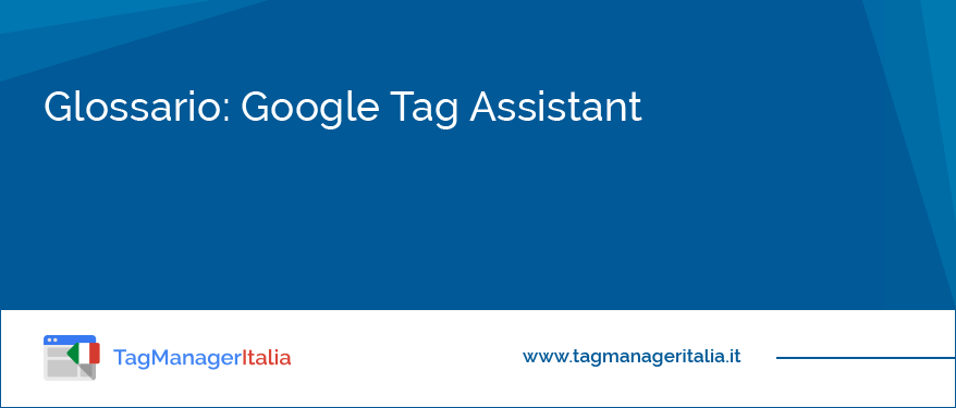 Glossario Google Tag Assistant