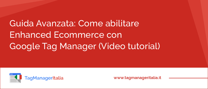 Come-abilitare-Enhanced-Ecommerce-con-Google-Tag-Manager