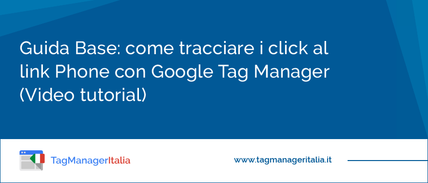Come tracciare click al link Phone con Google Tag Manager