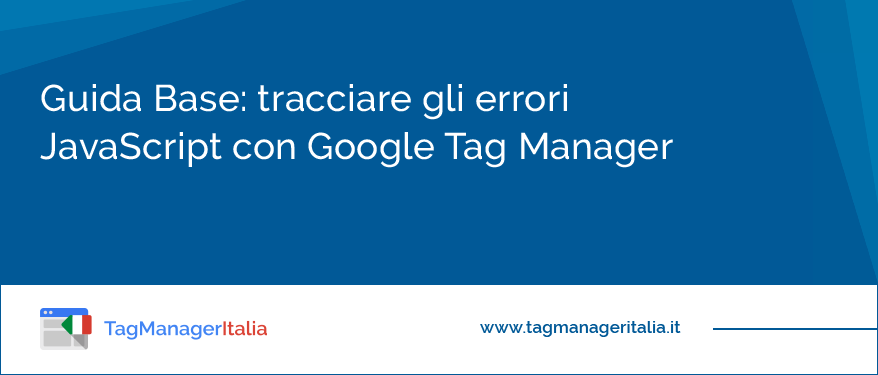 Tracciare gli errori JavaScript con Google Tag Manager
