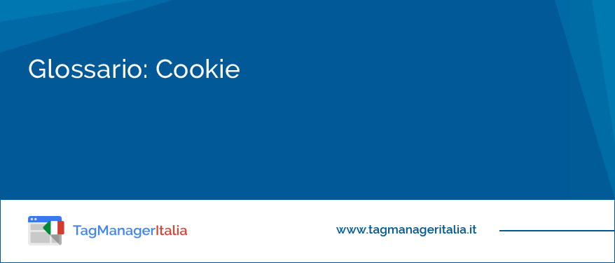 Glossario: Cookie