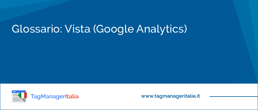 Glossario: Vista (Google Analytics)