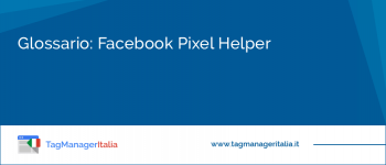 Glossario: Facebook Pixel Helper