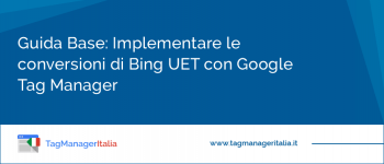 Implementare le conversioni di Bing UET con Google Tag Manager