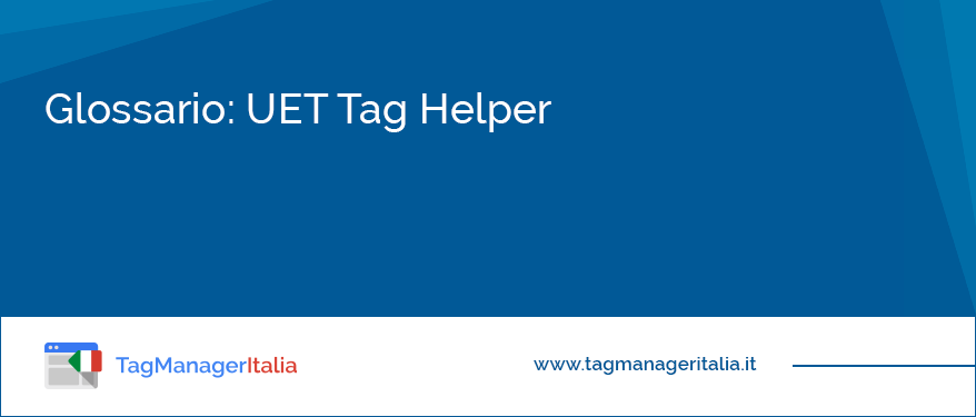 glossario uet tag helper