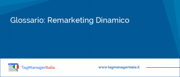 Glossario: Remarketing Dinamico