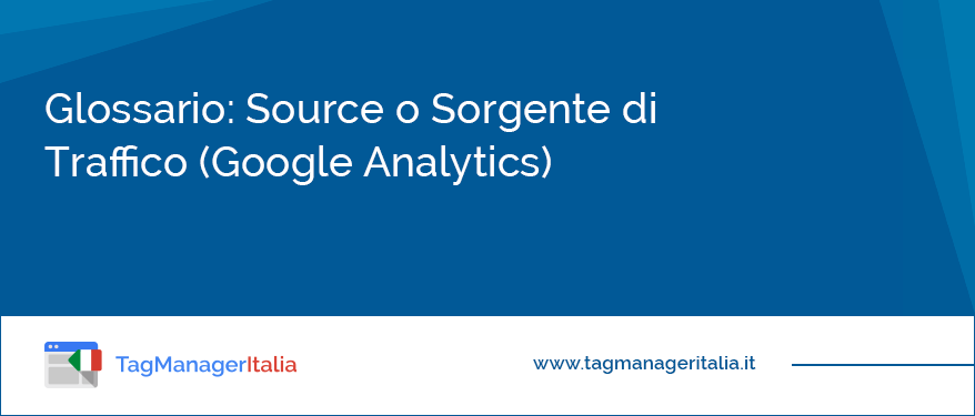 Glossario: Source o Sorgente di Traffico (Google-Analytics)