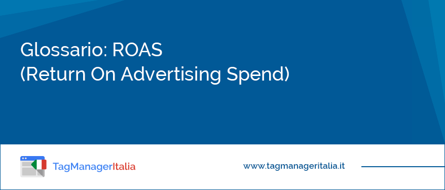 Glossario: ROAS (Return On Advertising Spend)