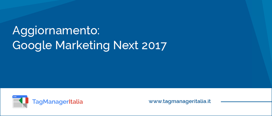 aggiornamento-google-marketing-next-2017